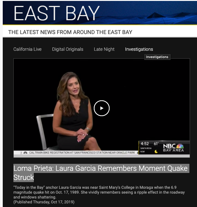 """In a segment recognizing the 30th anniversary of the Loma Prieta Earthquake, NBC Bay Area """"Today in the Bay"""" news anchor Laura Garcia '91, who also serves a trustee, recalls attending Saint Mary's College when the 6.9 magnitude quake hit on Oct. 17, 1989."""