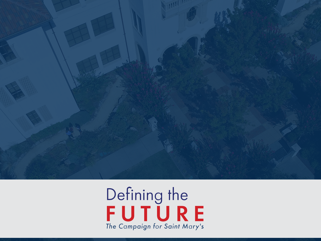 Support our mission and help define the future of Saint Mary's